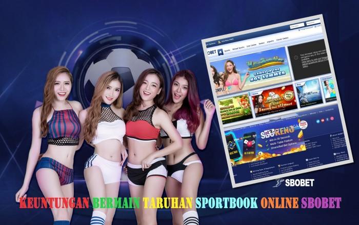 Keuntungan Bermain Taruhan Sportbook Online Sbobet